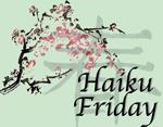 Haiku Friday - RETIRED